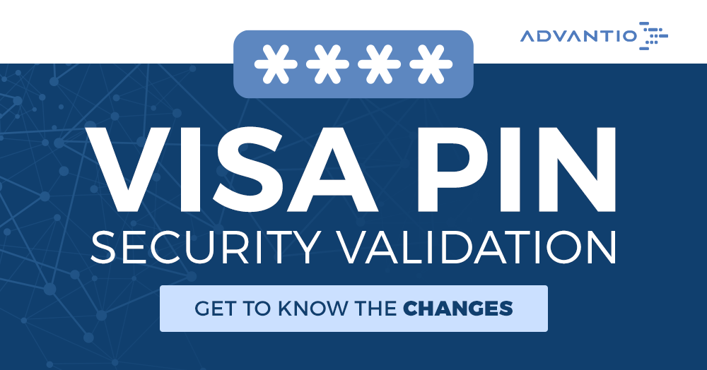 Visa PIN Security Validation – Get to know the changes.