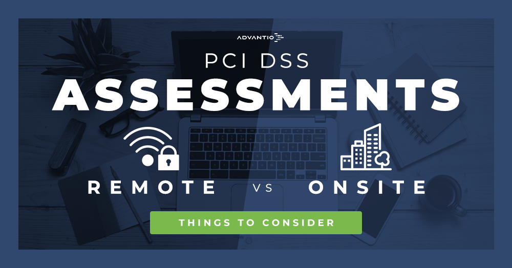PCI DSS: Remote vs. onsite assessments - Things to consider