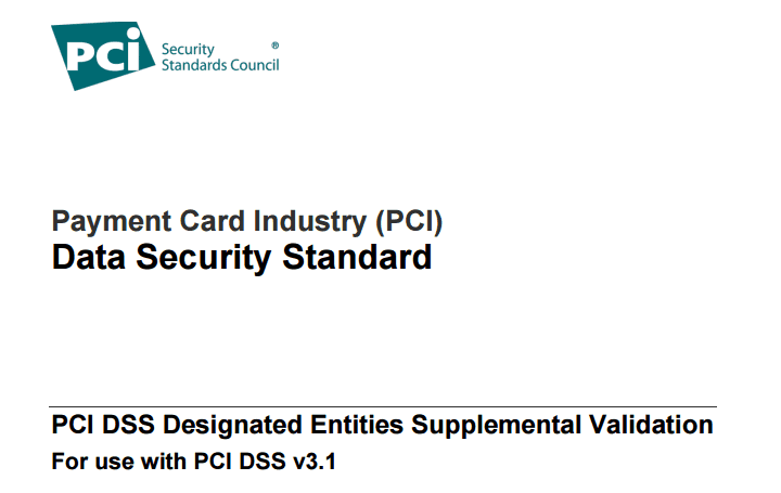 PCI DSS 3.2 introduces the Designated Entities Supplemental Validation